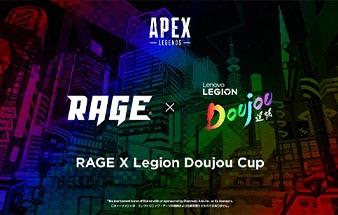RAGE × Legion Doujou Cup