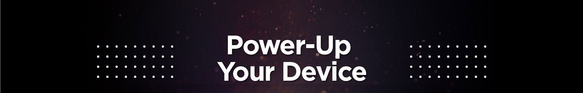 Power Up Your Device Promotion