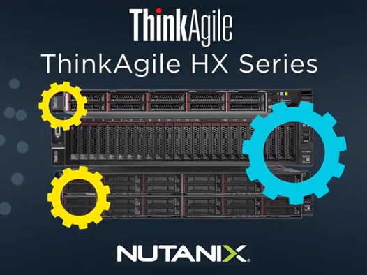 Nutanix Your Way: Build the Best Nutanix Solution for You with ThinkAgile HX